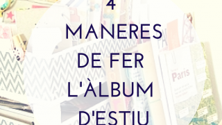 4 maneres de fer l'àlbum d'estiu - 4 ways to make the album of holidays